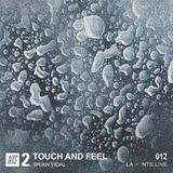 Touch and Feel w/ Brian Vidal - 14th January 2019