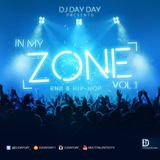 DJ Day Day Presents - In My Zone Vol 1 | RNB | Hip Hop | [FREE DOWNLOAD]
