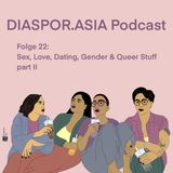 Folge 22: Sex, Love, Dating, Gender & Queer Stuff Part II