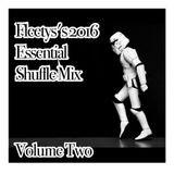 FLEETY'S 2016 ESSENTIAL SHUFFLE MIX VOLUME TWO