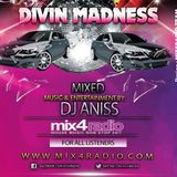Aniss Mix4Radio ( New Party Mix 2013 / Divin Madness ) @t Mix4Radio