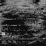 Tropical Waste w/ Calum Gunn & Roof Garden Records - 14th October 2016