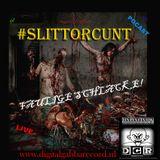 #SlittORCUNT @ D.G.Radio - FAULIGE SCHLACKE ! LIVE PODCAST