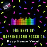 The Best Of Massimiliano Bosco Dj  (Deep House Vocal & Nu Disco)