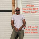 JFFERA Summer 2018. Toxic Love