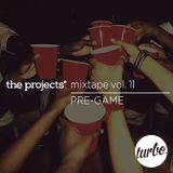 the projects* mixtape volume 11 - pre game