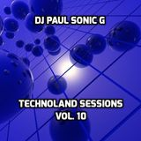 DJ PAUL SONIC G Present TECHNOLAND SESSIONS VOL. 10
