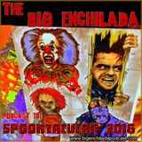 BIG ENCHILADA 101: 2016 Spooktacular