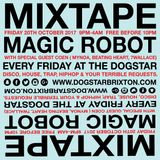 Magic Robot Preview 20th October 2017 9pm-4am at the Dogstar Brixton www.dogstarbrixton.com