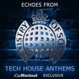 Echos from Ministry of Sound  [Tech House Anthems]