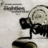 Eighties Superstar 2 - Mixed by Dj Tedu
