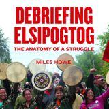 Debriefing Elsipogtog and Universal Soul
