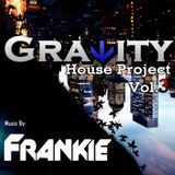 Frankie - Gravity House Project vol.3