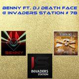 Benny ft. DJ Death Face @ Invaders Station #78 (April 21st 2016)