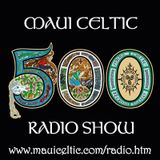 Maui Celtic Show '17 - 500th Maui Celtic Radio Show - June 11th - BRR#152