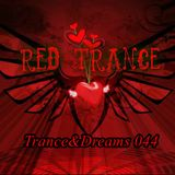 Red Trance - Trance&Dreams 044