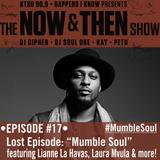 The Now & Then Show #017-Lost Episodes: Mumble Soul!