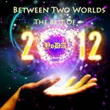 Between Two Worlds The Best Of 2012 (Part One)(27-12-2012)