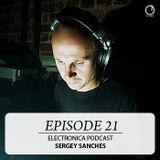 Electronica Podcast - Episode 21: Sergey Sanches