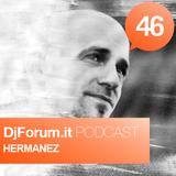 Djforum.it Podcast #46: HERMANEZ