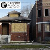 DJ Kesmo Booty Call Rec. Catalogue Mix