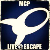 MCP LIve @ Escape