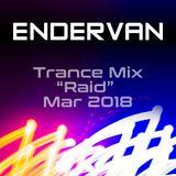 "Trance Mix ""Raid"" March 2018"