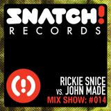 SNATCH! GROOVES #014 - RICKIE SNICE VS. JOHN MADE (OCTOBER 2012)