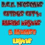 """Inland Nights & Intense Lights"" Disintegration C.E. Presents Citrus City"