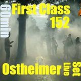 First Class 152 ..Ostheimer 60 min .....12.2016.....New Sound ....Minimal Techno
