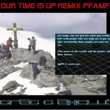 Your Time is Up Remix PFAMF