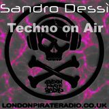 Sandro Dessì   ** Techno On Air  **   Live On London Pirate Radio Sunday 15 October 2017