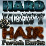 Hard, Heavy & Hair with Pariah Burke | 115 | Special: American Hair Bands