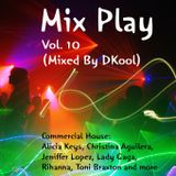 Mix Play Vol. 10 (Mixed By DKool)