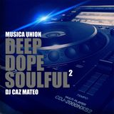 Deep Dope Soulful 2