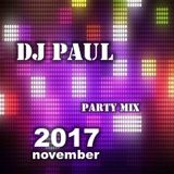 DJ PAUL PARTY MIX 2017 NOVEMBER www.djpaul.hu