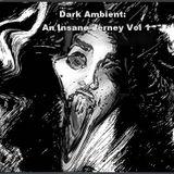 Dark Ambient - An Insane Jerney Vol 1