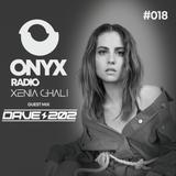 Xenia Ghali - Onyx Radio 018 - Dave 202 Guest Mix