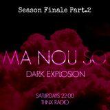 MA NOU SO Dark Explosion S02E22 | season finale part.2