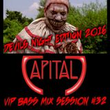 CAPITAL J - VIP BASS MIX #32: DEVILS NIGHT EDITION