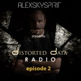 Alexskyspirit - Distorted Data Radio 02