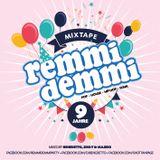 9 Jahre REMMI DEMMI (mixed by Benedetto, Sho-T & Majido)