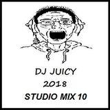 DJ JUICY (2018 STUDIO MIX 10)