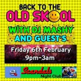 Mashy Live @ Scandals Night Club (Back To The Old Skool)