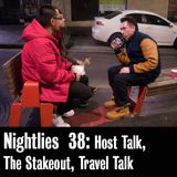Nightlies EP 38 - Host Talk, the Stakeout, Travel Talk