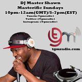 Masterific Sundays with Dj Master Shawn on TGM Radio IG @djmastershawn