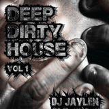 Deep Dirty House Vol 1 - DJ Jaylen's Garage & Bass/Future House MIX