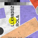 Llkrndsz // Rol& - Totoya Klub (2019.07.30.)