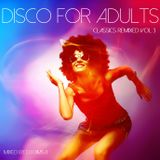 Disco for Adults - Classics Remixed Vol 3 (2017)