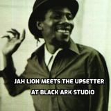 Jah Lion Meets The Upsetter & Friends At Black Ark Studio
